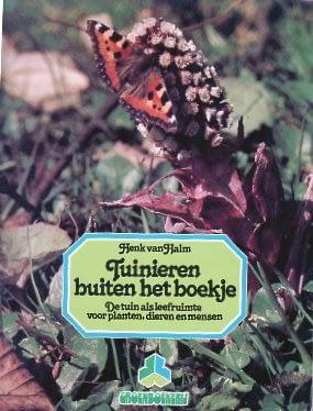 Tuinieren buiten het boekje - Henk van Halm